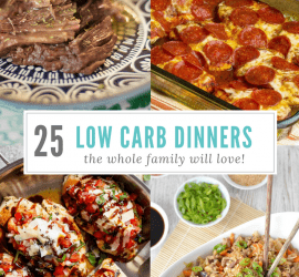25 low carb dinners the whole family will love