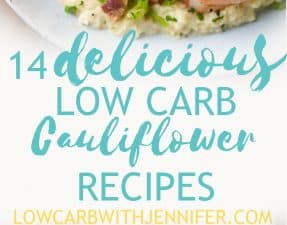14 delicious Low Carb recipes using cauliflower