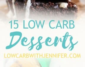 15 Low Carb Desserts that are Absolutely Delicious!