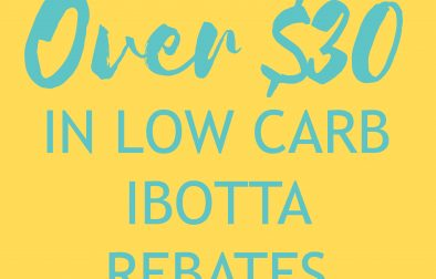 Over $30 in Low Carb Ibotta Rebates!