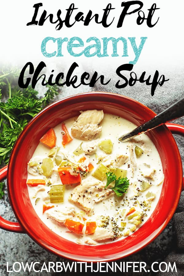This Instant Pot chicken soup is so simple and hearty with lots of veggies. Make it creamy, but still healthy and low carb with the addition of a little heavy cream. #instantpotrecipe #soup #keto #lowcarb #lowcarbrecipe #ketorecipe